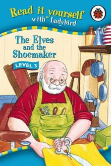 Elves and the Shoemaker (Read it Yourself - Level 3)
