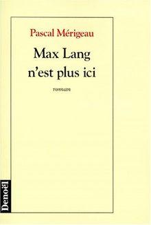 Max Lang n'est plus ici (Romans Français)
