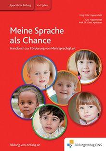 Meine Sprache als Chance: Handbuch zur Förderung von Mehrsprachigkeit