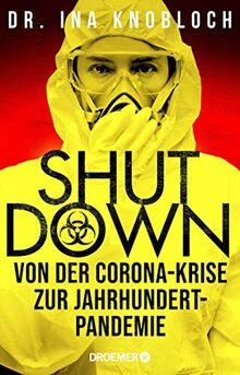 Shutdown: Von der Corona-Krise zur Jahrhundert-Pandemie