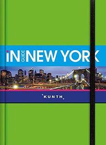 INGUIDE New York: NEU mit kostenloser App für iOS und Android (KUNTH Inguide - Exklusive Edition)