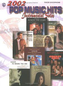 2002 Pop Music Hits: Instrumental Hits- Tenor Sax (Pop Music Hits: Instrumental Solos)
