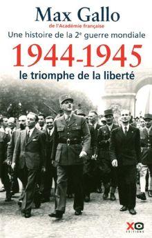 1944-1945, Le triomphe de la liberté