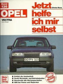 Opel Vectra ab August 1988. Benziner, Vierzylinder ohne 16 V. Jetzt helfe ich mir selbst.