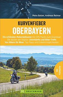 Motorradführer Oberbayern: Die schönsten Touren von Bikern für Biker. Kurvige Traumstrecken unter weißblauem Himmel. Mit GPS-Tracks.