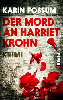 Der Mord an Harriet Krohn: Kriminalroman (Konrad Sejer, Band 7)