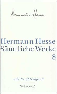 Sämtliche Werke in 20 Bänden und einem Registerband: Band 8: Die Erzählungen 3. 1911-1954: Bd. 8.
