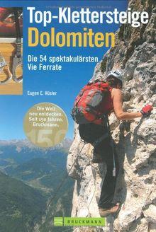 Top-Klettersteige Dolomiten: Die 54 spektakulärsten Vie Ferrate