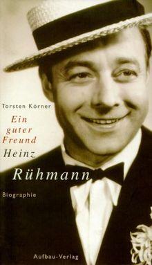 Ein guter Freund - Heinz Rühmann Biographie
