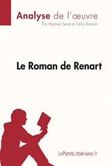 Le Roman de Renart (Analyse de l'oeuvre): Comprendre la littérature avec lePetitLittéraire.fr