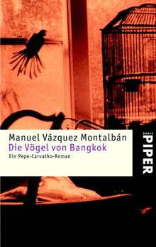 Die Vögel von Bangkok: Ein Pepe-Carvalho-Roman