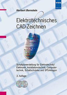 Elektrotechnisches CAD-Zeichnen: Schaltplanerstellung für Elektrotechnik /Elektronik, Installationstechnik, Computertechnik, Schaltschränke und SPS-Anlagen
