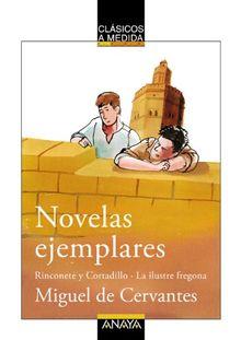 Novelas ejemplares : Rinconete y Cortadillo ; La ilustre fregona (Clásicos - Clásicos A Medida)