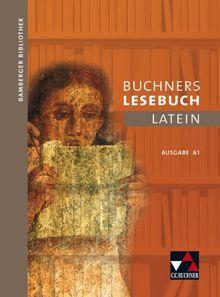 Bamberger Bibliothek 1 Buchners Lesebuch Latein A 1: Lesebücher für den Lateinunterricht