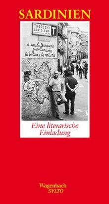 Sardinien - Eine literarische Einladung: Ein literarische Einladung