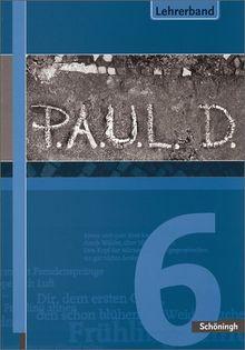 P.A.U.L.D. - Persönliches Arbeits- und Lesebuch Deutsch. Für Gymnasien: Lehrerband 6