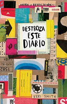 Destroza este diario : ahora la revolución es a todo color (Libros Singulares)