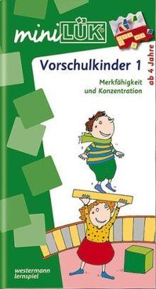 miniLÜK Übungen für Vorschulkinder: miniLÜK: Vorschulkinder 1: Merkfähigkeit und Konzentration für Kinder von 4 bis 6 Jahren: Spielreihen zur Merkfähigkeit und Konzentration: HEFT 1