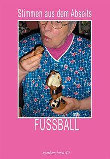 Fussball. Stimmen aus dem Abseits. konkursbuch 45