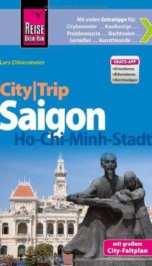 Reise Know-How CityTrip Ho-Chi-Minh-Stadt / Saigon: Reiseführer mit Faltplan