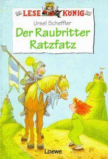 Lesekönig. Der Raubritter Ratzfatz. ( Ab 8 J.)