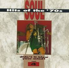 Soul Hits Of The 70's Vol. 4 - Didn't It Blow Your Mind