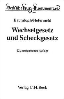 Beck'sche Kurzkommentare, Bd.26, Wechselgesetz (WG) und Scheckgesetz (ScheckG)