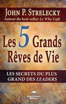 Les 5 grands rêves de vie
