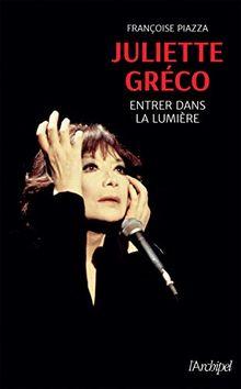 Juliette Gréco - Entrer dans la lumière
