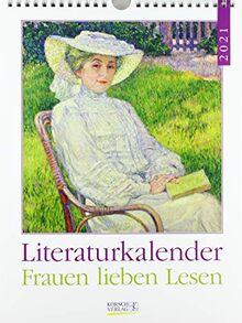 Literaturkalender Frauen lieben Lesen 2021: Literarischer Wochenkalender * 1 Woche 1 Seite * literarische Zitate und Bilder * 24 x 32 cm