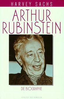 Arthur Rubinstein. Die Biographie.