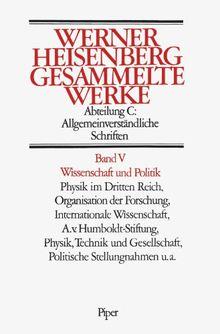 Gesammelte Werke. Collected Works: Gesammelte Werke, 5 Bde., Bd.5, Wissenschaft und Politik: ABT C / BD 5