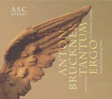 Anton Bruckner/Tantum Ergo