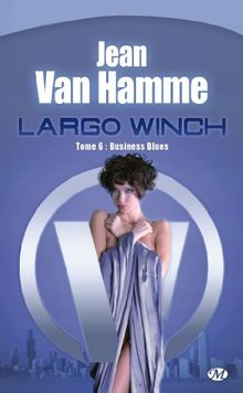 Largo Winch, Tome 6 : Business Blues