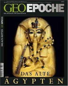 Geo Epoche Das Alte Ägypten: Das Magazin für Geschichte: 32/2008