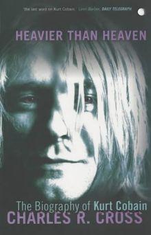 Heavier than Heaven. The Biography of Kurt Cobain. (Scepte 21's)