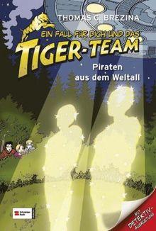 Ein Fall für dich und das Tiger-Team, Band 17: Piraten aus dem Weltall