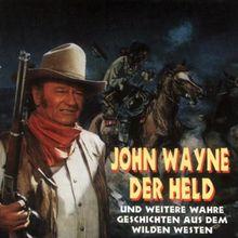 John Wayne,der Held und Weite