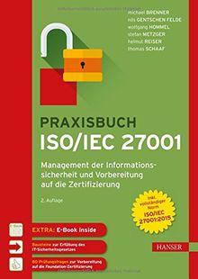 Praxisbuch ISO/IEC 27001: Management der Informationssicherheit und Vorbereitung auf die Zertifizierung