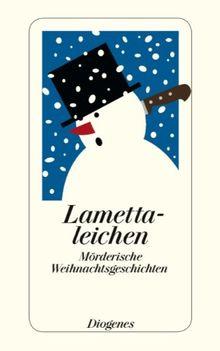 Lamettaleichen: Mörderische Weihnachtsgeschichten