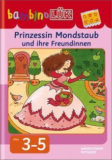 bambinoLÜK: Prinzessin Mondstaub: Denken und Kombinieren (bambinoLÜK-System, Band 91)