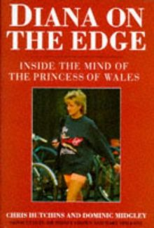 Diana on the Edge: Inside the Mind of the Princess of Wales (Diana Princess of Wales)