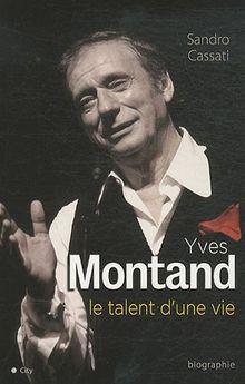 Yves Montand : Le talent d'une vie