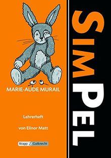 Simpel - Marie-Aude Murail: Unterrichtsmaterialien, Lösungen, Interpretationshilfe, Lehrerheft