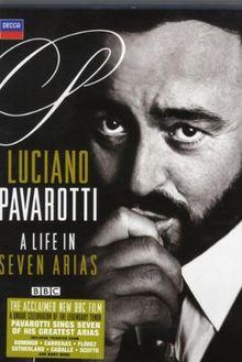 Luciano Pavarotti - A Life in Seven Arias