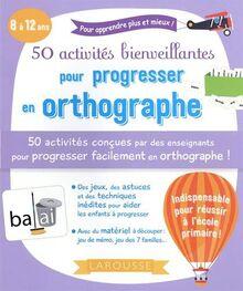 50 activités bienveillantes pour progresser en orthographe (LA.CAH.PRIMAIRE)