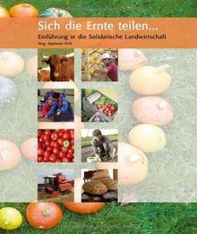 Sich die Ernte teilen ... Einführung in die Solidarische Landwirtschaft