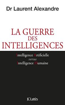 La guerre des intelligences : Comment l'intelligence artificielle va révolutionner l'éducation