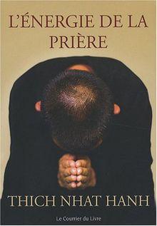 L'énergie de la prière : Comment approfondir votre pratique spirituelle