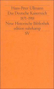 Moderne Deutsche Geschichte (MDG). Von der Reformation bis zur Wiedervereinigung: Das Deutsche Kaiserreich 1871-1918 (edition suhrkamp)